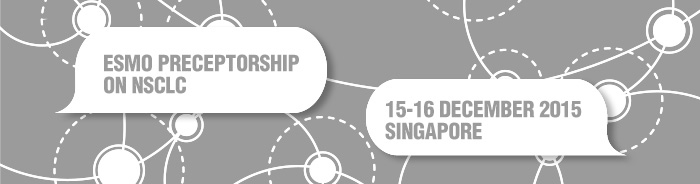 ESMO Preceptorship on NSCLC 2015 Singapore
