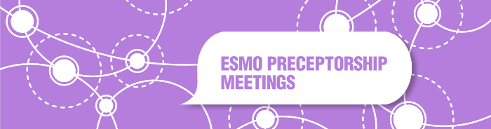 ESMO Preceptorship meetings for oncologists