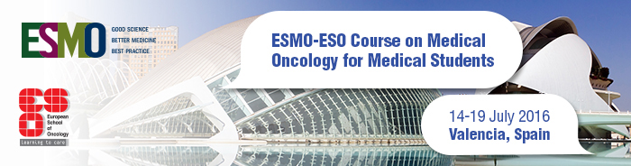 ESMO ESO Course on Medical Oncology for Medical Students 2016