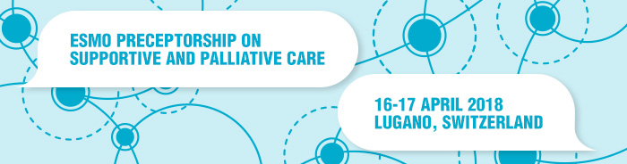 ESMO Preceptorship on Supportive and Palliative Care Lugano 2018 banner
