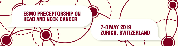 ESMO Preceptorship on Head and Neck Zurich 2019 banner